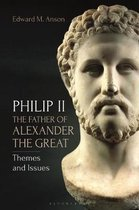 Philip II, the Father of Alexander the Great