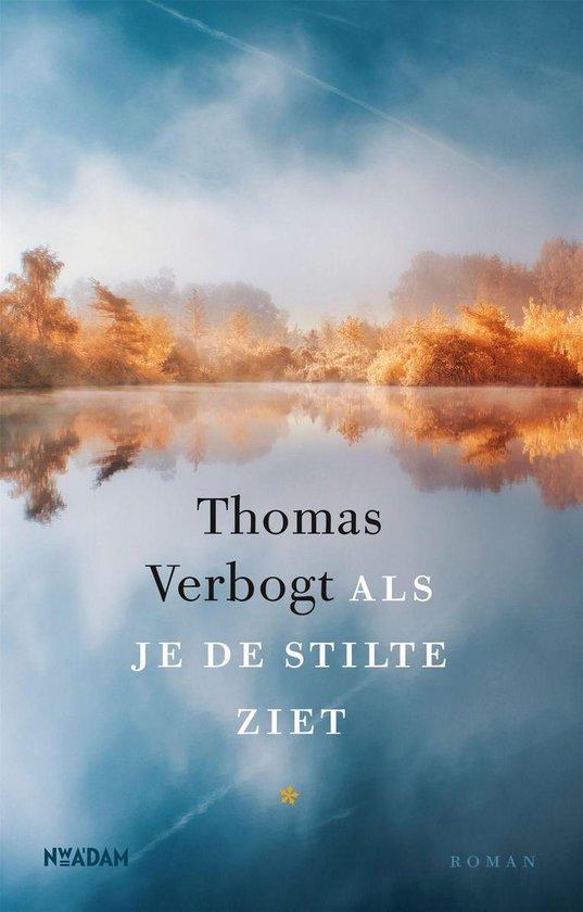 Boek cover Als je de stilte ziet van Thomas Verbogt (Onbekend)