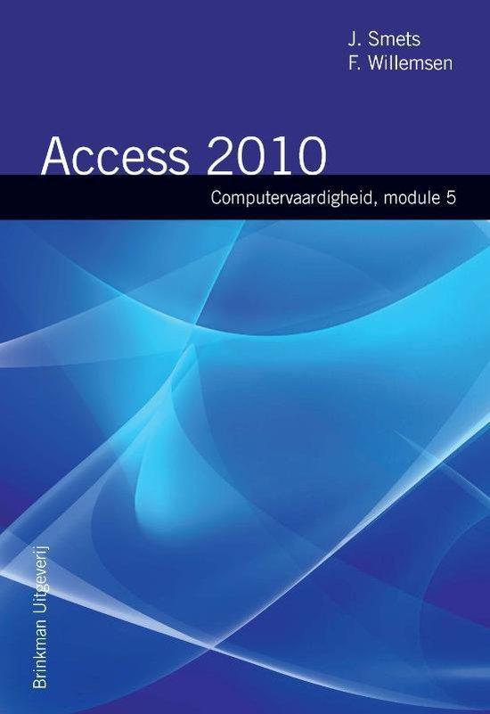 Computervaardigheden - Computrvaardigheid Module 5 Access 2010 - J. Smets |