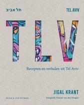 TLV, ruim 100 recepten en verhalen uit Tel Aviv - Krant, J.