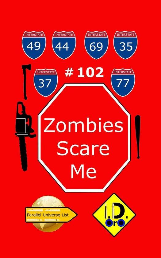 Parallel Universe List 102 - Zombies Scare Me 102 (Nederlandse Editie)
