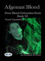 Afgemat Bloed (Door Bloed Gebonden Boek 10)