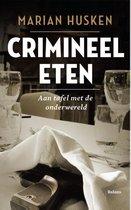 Crimineel eten. Aan tafel met de onderwereld
