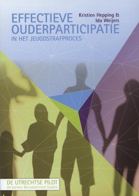 Effectieve ouderparticipatie in het jeugdstrafproces - Ido Wijers |