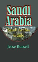 Saudi Arabia: Saudi Arabia Guide