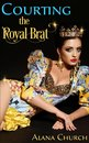 Courting The Royal Brat
