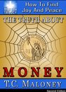 The Truth About Money: How To Find Joy And Peace (2nd Edition)
