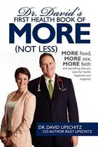 Dr. David's First Health Book of More (Not Less)