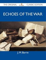 Boek cover Echoes of the War - The Original Classic Edition van Barrie j