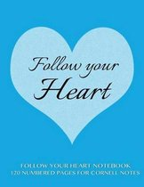 Follow Your Heart Notebook 120 Numbered Pages for Cornell Notes