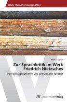 Zur Sprachkritik Im Werk Friedrich Nietzsches