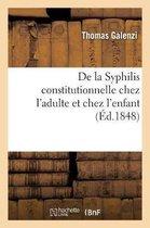 De la Syphilis constitutionnelle chez l'adulte et chez l'enfant