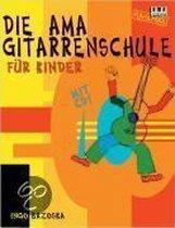 Die AMA-Gitarrenschule für Kinder. Mit CD