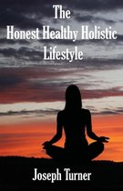 The Honest, Healthy, Holistic Lifestyle