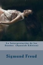 La Interpretacion de Los Suenos (Spanish Edition)