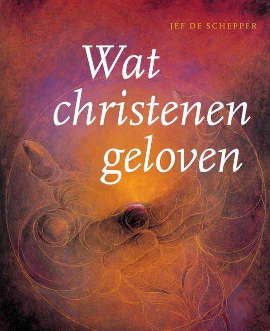 Wat christenen geloven - Jef de Schepper | Fthsonline.com