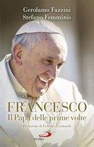 Francesco. Il Papa delle prime volte