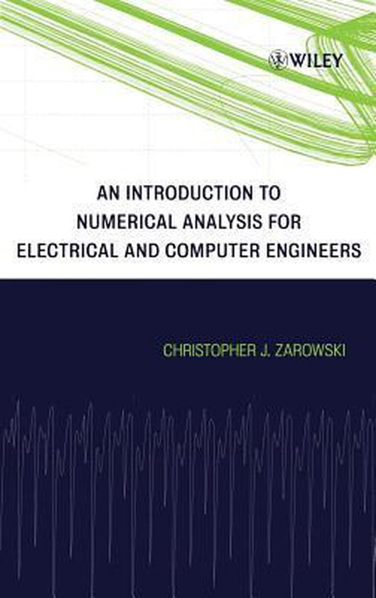 An Introduction to Numerical Analysis for Electrical and Computer Engineers