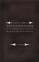 Nicolette Mace: The Raven Siren - Filling the Afterlife from the Underworld: Hunting the Priest Killer
