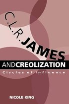 C. L. R. James and Creolization