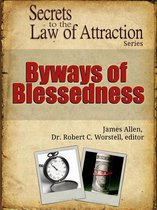 Secrets to the Law of Attraction: Byways of Blessedness
