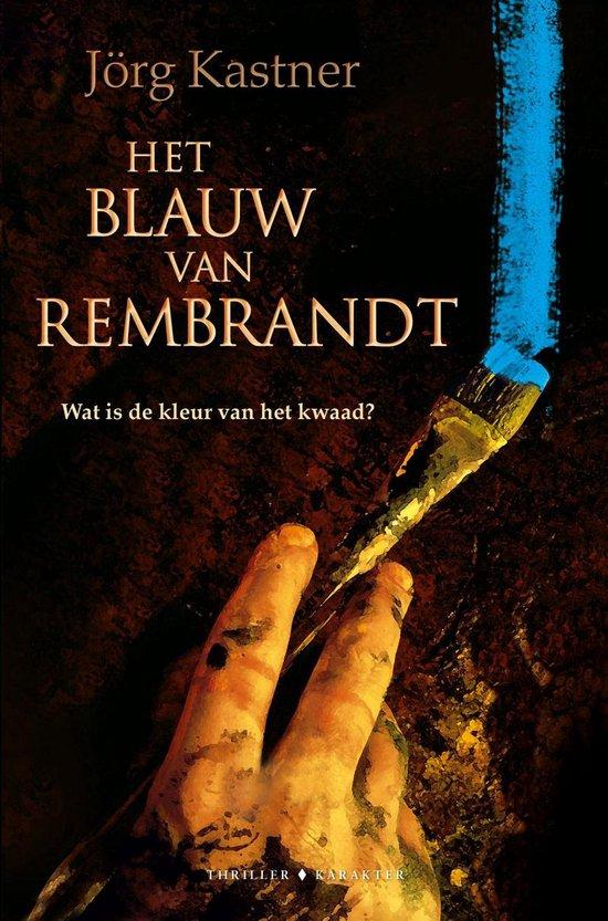 Het blauw van Rembrandt - Jörg Kastner |