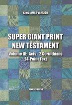 Super Giant Print New Testament, Vol. III, Acts-2 Corinthians, 24-Pt. Text, KJV