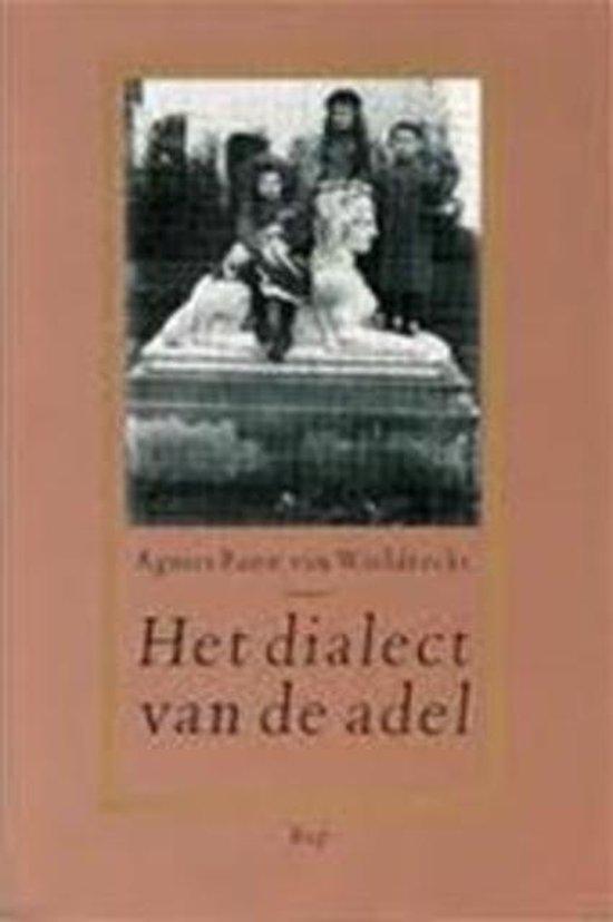 DIALECT VAN DE ADEL - Agnies Pauw van Wieldrecht |