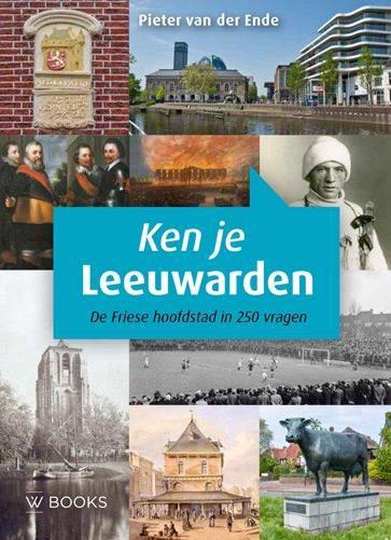 Boek cover Ken je Leeuwarden? van Pieter van der Ende (Paperback)
