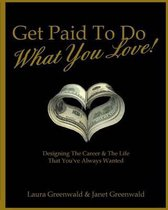 Get Paid to Do What You Love!