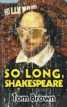 So Long, Shakespeare