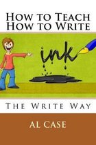 How to Teach How to Write