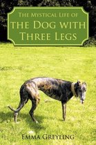 The Mystical Life of the Dog with Three Legs