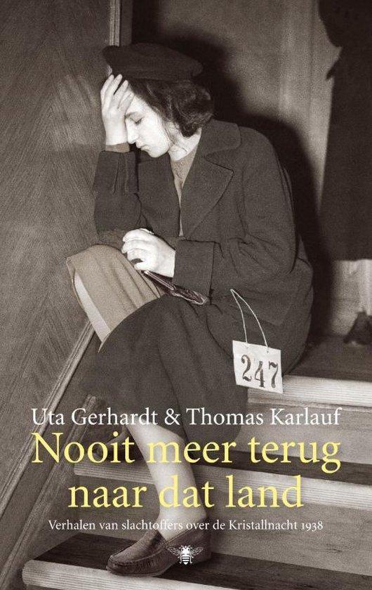 Nooit meer terug naar dat land - Uta Gerhardt |
