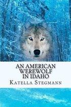 An American Werewolf in Idaho