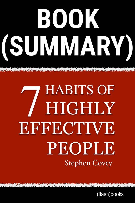 Boek cover Book Summary: The 7 Habits of Highly Effective People by Stephen R. Covey van Flashbooks (Onbekend)