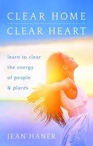 Clear Home, Clear Heart