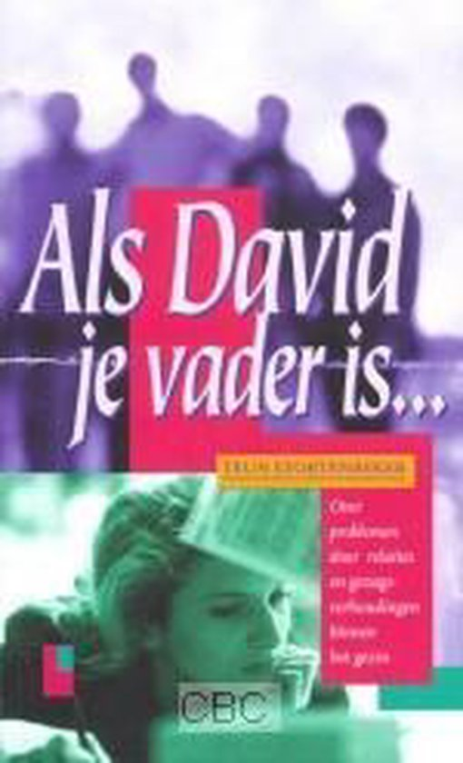 Als David je vader is - Teun Stortenbeker |