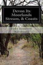 Devon Its Moorlands Stream, & Coasts