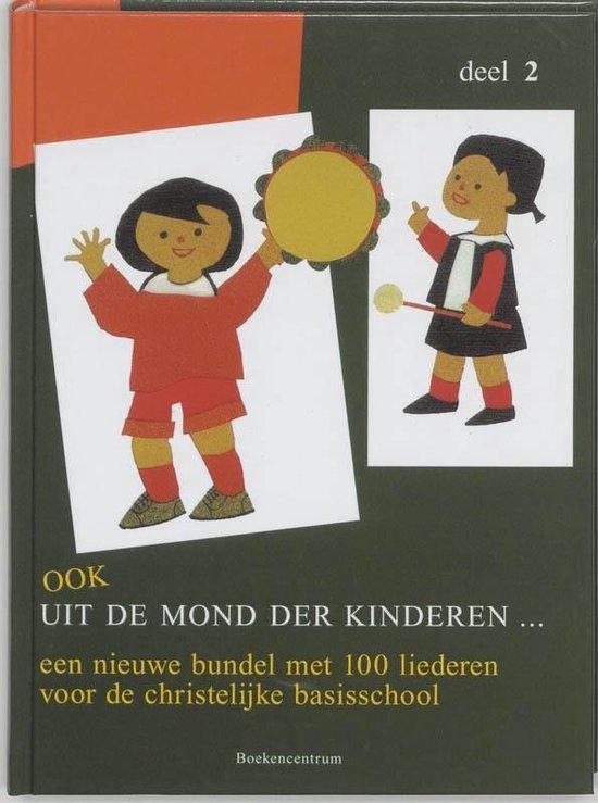 Ook uit de mond der kinderen ... 2 - Stichting Geestelijk Lied Gereformeerde Gezindte |