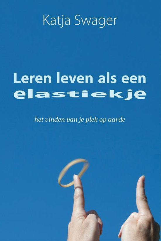 Cover van het boek 'Leren leven als een elastiekje'