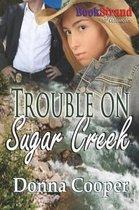 Trouble on Sugar Creek (Bookstrand Publishing Romance)