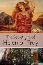 The Secret Life of Helen of Troy