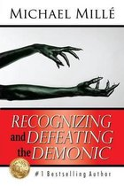Recognizing and Defeating the Demonic
