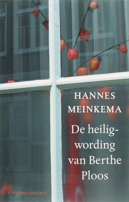 De Heiligwording Van Berthe Ploos - Hannes Meinkema | Fthsonline.com