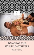 Banging The White Babysitter 1: Brandy's Hook Up