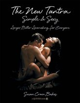 The New Tantra Simple and Sexy: Longer, Better Lovemaking for Everyone