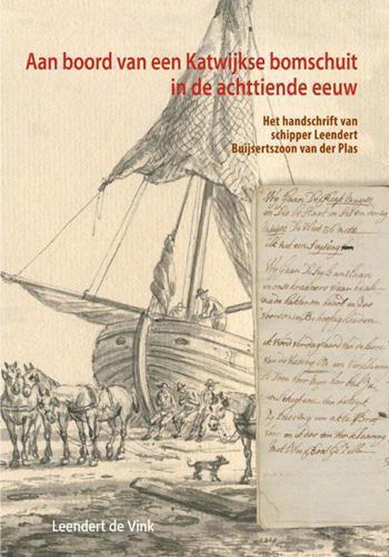 Aan boord van een Katwijkse bomschuit in de achttiende eeuw - Leendert de Vink | Readingchampions.org.uk