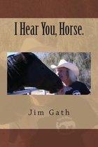 I Hear You, Horse.