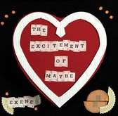Excitement Of Maybe
